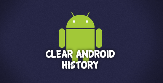 Clear Android Hisory